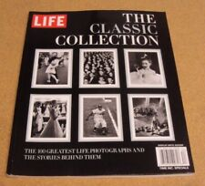 LIFE Magazine THE CLASSIC COLLECTION 100 Greatest Photographs & Stories Behind