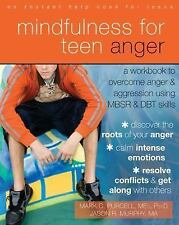 Mindfulness for Teen Anger : A Workbook to Overcome Anger and Aggression NEW