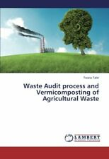 Waste Audit Process and Vermicomposting of Agricultural Waste by Twana New,,