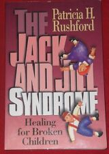 THE JACK AND JILL SYNDROME ~ Patricia H Rushford ~ HEALING FOR BROKEN CHILDREN