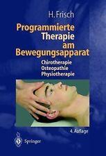 Programmierte Therapie Am Bewegungsapparat : Chirotherapie -- Osteopathie -- Phy