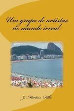 Um Grupo de Artistas No Mundo Irreal by J. Filho (2013, Paperback)
