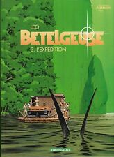 Bételgeuse 3. L'Expédition. LEO 2002 mai - NEUF