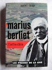 Marius Berliet l'Inflexible par Saint Loup