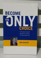 BECOME THE ONLY CHOICE! BOOK BY MIKE JACOUTOT!