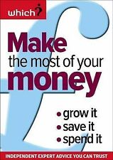 Make the Most of Your Money: Grow it, Save it, Spend it (Which? Essential Guides