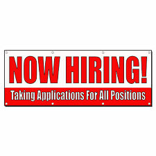 NOW HIRING! TAKING APPLICATIONS FOR POSITIONS Banner Sign 2' x 4' w/4 Grommets