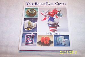 Year Round Paper Crafts by Leslie Carola