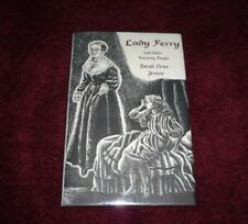 Lady Ferry and Other Uncanny People by Sarah Orne Jewett.  Ash-Tree Press.  NEW!