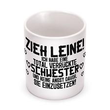 Schwester Zieh Leine Tasse Spruch Geschenk Idee Geburtstag Weihnachten Bruder