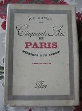 1939 Cinquante ans de Paris Mémoires d'un témoin 1889 1938 Gheusi EO Numéroté