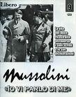 """* MUSSOLINI """" IO VI PARLO DI ME """" FASC.N°9 by LIBERO - Raccontata da V. FELTRI"""