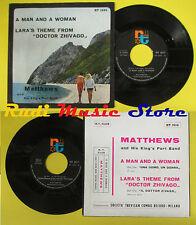 LP 45 7'' MATTHEWS A man and a woman Lara's theme dr zhivago 1966 no cd mc dvd