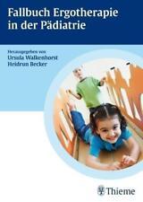 Fallbuch zur Ergotherapie in der Pädiatrie von Ursula Walkenhorst (2009, Taschenbuch)