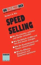 Speed Selling : Schneller, Schlanker, Stärker Verkaufen (1994, Paperback)