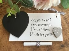 Personalised Wedding Countdown Chalkboard plaque sign Mr & Mrs Engagement gift