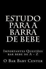 Estudo para a Barra de Bebe : Importantes Questoes Bar Bebe de a - Z by O....