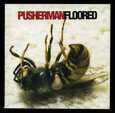 PUSHERMAN -- Floored -- CD ALBUM -- Pusher Man