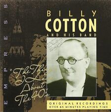 "BILLY COTTON & HIS BAND ""The Things I Love About The 40s"" EMPRESS RAJCD 814 [CD]"