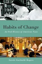 Habits of Change: An Oral History of American Nuns (Oxford Oral Histor-ExLibrary