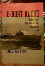 E-BOAT ALERT: DEFENDING THE NORMANDY INVASION by James F. Tent 1996 HC
