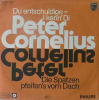 "7"" AUSTROPOP IN MINT- ! PETER CORNELIUS : Du entschuldige I Kenn Di"