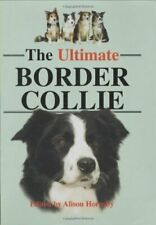 The Ultimate Border Collie by Hornsby, Alison 1860540880 The Fast Free Shipping