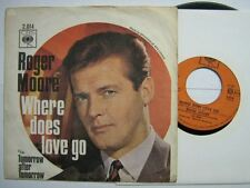 ROGER MOORE 45 TOURS HOLLANDE WHERE DOES LOVE GO