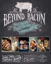 Beyond Bacon : Paleo Recipes That Respect the Whole Hog by Stacy Toth and Matthe