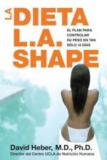 La Dieta L.A. Shape: El plan para controlar su peso en tan solo 14 dias Spanish