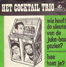 """COCKTAIL TRIO – Wie Heeft De Sleutel Van De Juke-Box Gezien? (1965 SINGLE 7"""")"""