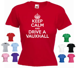 'Keep Calm and Drive a Vauxhall' Funny Car Gift Ladies T-shirt