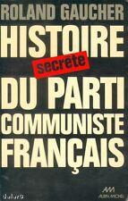 HISTOIRE SECRÈTE DU PARTI COMMUNISTE FRANÇAIS / GAUCHER