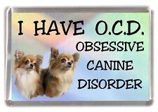 "Chihuahua (Longcoat) Dog Fridge Magnet ""I HAVE O.C.D.""  by Starprint"