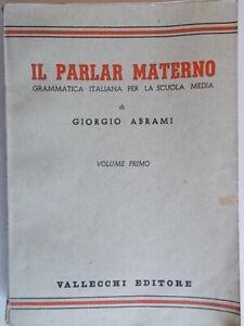 Il parlar materno Abrami giorgio 1949 fonologia morfologia grammatica scuola 83