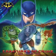 Creatures of Crime: A Guide to the Bad Guys Batman