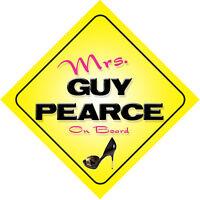Mrs Guy Pearce On Board Novelty Car Sign