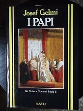 Josef Gelmi, I PAPI da Pietro a Giovanni Paolo II, Rizzoli, 1986 PRIMA EDIZIONE