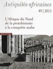 L'AFRIQUE DU NORD DE LA PROTOHISTOIRE A LA CONQUETE ARABE - HISTOIRE - ANTIQUITE