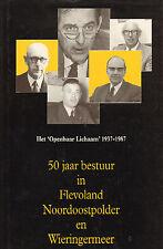50 JAAR BESTUUR FLEVOLAND, NOORDOOSTPOLDER EN WIERINGERMEER