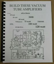 BUILD THESE VACUUM TUBE AMPLIFIERS