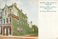 """""""Where The Times Is Printed""""  Bldg Adjoins Post Office Lawn, St Thomas ON Canada"""