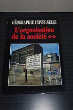 Géographie universelle - L'organisation de la société - Tome 2