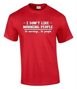 I Don't Like Morning People T-Shirt Funny Rude Men's Lady's T-Shirt T0078