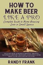 How to Make Beer Like a Pro: Complete Guide to Home Brewing Even in Small Spaces