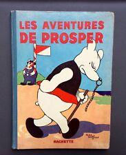 SAINT OGAN. Les Aventures de Prosper. EO Hachette 1933 Bel état.