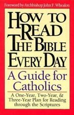 How to Read the Bible Every Day: A One-Year, Two-Year, and Three-Year Plan for