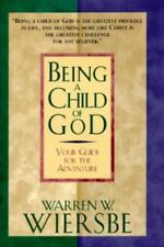 Being a Child of God : Your Guide for the Adventure by Warren W. Wiersbe (1996,…