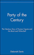 Party of the Century: The Fabulous Story of Truman Capote and His Black and Whit