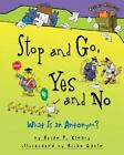 Words Are CATegorical ®: Stop and Go, Yes and No : What Is an Antonym? by...